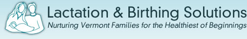 Lactation & Birthing Solutions - Nurturing Vermont Families for the Healthiest of Beginnings